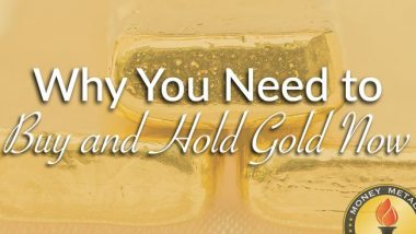 why-you-need-to-buy-and-hold-gold-now