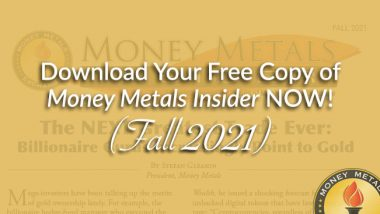 download-your-free-copy-of-money-metals-insider-now!-(fall-2021)