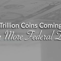 are-$1-trillion-coins-coming-rather-than-more-federal-debt?