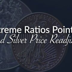extreme-ratios-point-to-gold-and-silver-price-readjustments